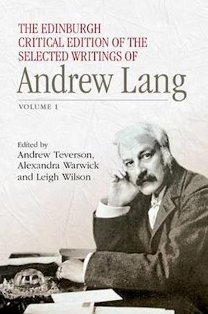 The Edinburgh Critical Edition of the Selected Writings of Andrew Lang