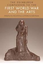The Edinburgh Companion to the First World War and the Arts (Edinburgh Companion to Literature)