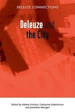 Deleuze and the City (Deleuze Connections)