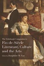 The Edinburgh Companion to Fin De Siecle Literature, Culture and the Arts