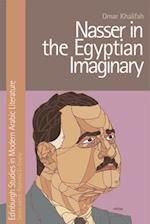 Nasser in the Egyptian Imaginary (Edinburgh Studies in Modern Arabic Literature)
