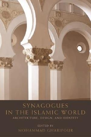 Bog, hardback Synagogues in the Islamic World af Mohammad Gharipour