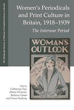 Women's Periodicals and Print Culture in Britain, 1918-1939 (The Edinburgh History of Womens Periodical Culture in Britain)