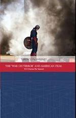 The 'War on Terror' and American Film (Traditions in American Cinema Eup)