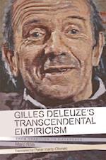Gilles Deleuze's Transcendental Empiricism (Plateaus-new Directions in Deleuze Studies)