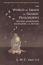 The World of Image in Islamic Philosophy (Edinburgh Studies in Islamic Apocalypticism and Eschatology)
