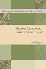 Gender, Technology and the New Woman (Edinburgh Critical Studies in Victorian Culture)
