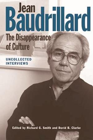 Bog, paperback Jean Baudrillard: The Disappearance of Culture af Richard G. Smith