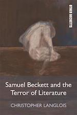Samuel Beckett and the Terror of Literature (Other Becketts)