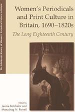 Women'S Periodicals and Print Culture in Britain, 1690-1820s (The Edinburgh History of Womens Periodical Culture in Britain)