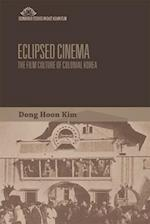 Eclipsed Cinema (Edinburgh Studies in East Asian Film)