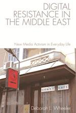 Digital Resistance in the Middle East (Edinburgh Companions to Literature)