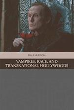 Vampires, Race and Transnational Hollywoods