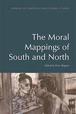 The Moral Mappings of South and North (Annual of European and Global Studies)