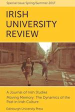 Moving Memory - The Dynamics of the Past in Irish Culture (Irish University Review Special Issue)