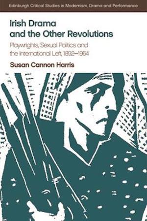 Bog, hardback Irish Drama and the Other Revolutions af Susan Cannon Harris