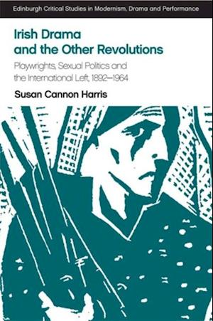 Irish Drama and the Other Revolutions af Susan Cannon Harris