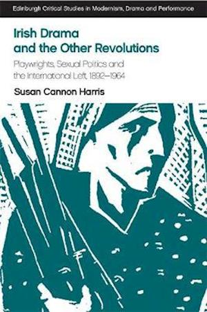 Bog, hardback Irish Drama and the Other Revolutions af Susan Cannon Harris