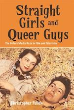 Straight Girls and Queer Guys (Edinburgh Studies in Film and Intermediality)