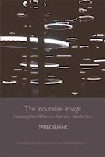 The Incurable-Image (Edinburgh Studies in Film and Intermediality)