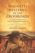 Spaghetti Westerns at the Crossroads