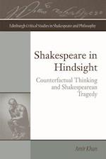 Shakespeare in Hindsight (Edinburgh Critical Studies in Shakespeare and Philosophy)