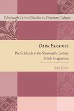 Dark Paradise (Edinburgh Critical Studies in Victorian Culture)