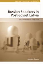 Russian Speakers in Post-Soviet Latvia