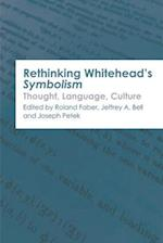 Rethinking Whitehead s Symbolism (Edinburgh Critical Studies in Modernism Drama and Performance)