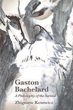 Gaston Bachelard: a Philosophy of the Surreal