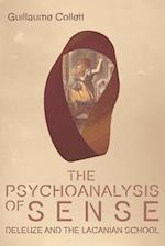 The Psychoanalysis of Sense (Plateaus-new Directions in Deleuze Studies)