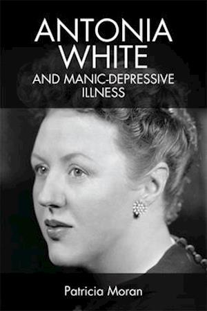Antonia White and Manic-Depressive Illness