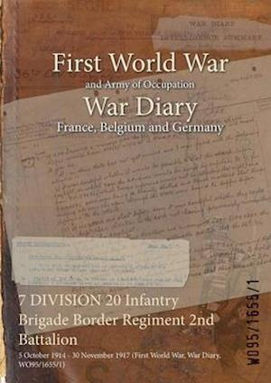 7 DIVISION 20 Infantry Brigade Border Regiment 2nd Battalion : 5 October 1914 - 30 November 1917 (First World War, War Diary, WO95/1655/1)
