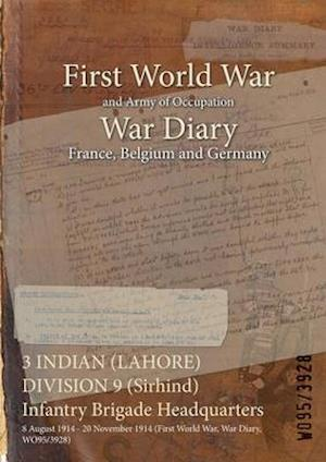 3 INDIAN (LAHORE) DIVISION 9 (Sirhind) Infantry Brigade Headquarters : 8 August 1914 - 20 November 1914 (First World War, War Diary, WO95/3928)