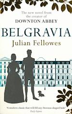 Julian Fellowes's Belgravia (Julian Fellowes Belgravia Series)