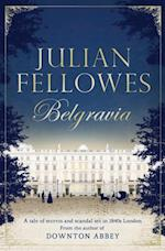 Julian Fellowes's Belgravia (Julian Fellowess Belgravia Series)