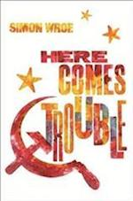 Here Comes Trouble af Simon Wroe