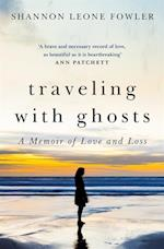 Traveling with Ghosts af Shannon Leone Fowler