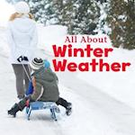 All About Winter Weather (Little Pebble Celebrate Winter)