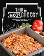 This is Not Cheesy! (Edge Books Allergy Aware Cookbooks)