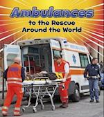 Ambulances to the Rescue Around the World (Read and Learn To the Rescue)