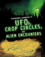 Handbook to UFOs, Crop Circles, and Alien Encounters (Edge Books Paranormal Handbooks)
