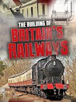 The Building of Britain's Railways (Raintree Perspectives Aspects of British History Beyond 1066)