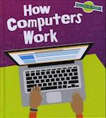 How Computers Work (Read and Learn Our Digital Planet)