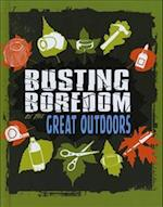 Busting Boredom in the Great Outdoors (Edge Books Boredom Busters)