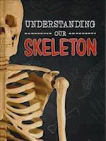Understanding Our Skeleton (Raintree Perspectives Brains Body Bones)