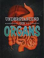 Understanding Our Organs (Raintree Perspectives Brains Body Bones)