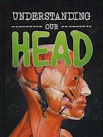 Understanding Our Head (Raintree Perspectives Brains Body Bones)