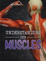 Understanding Our Muscles (Raintree Perspectives Brains Body Bones)