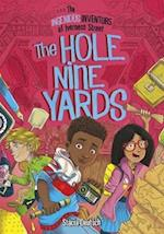 The Hole Nine Yards (The Ingenious Inventors of Iverness Street The Ingenious Inventors of Iverness Street)